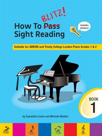 How To Blitz! Sight-Reading: Book 1: Suitable For ABRSM & Trinity Grade 1&2