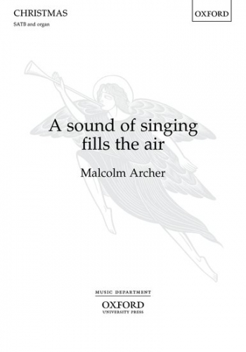 A Sound Of Singing Fills The Air: SATB & Organ (OUP)