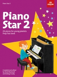 ABRSM Piano Star 2: 26 Pieces For Young Pianists Prep Test Level
