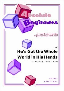Absolute Beginners: He''s Got The Whole World: 4 Part Flexible Ensemble: Score & Parts