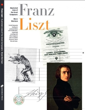 Illustrated Lives Of The Great Composers: Franz Liszt