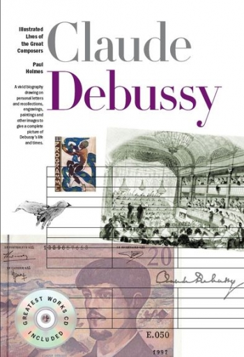Illustrated Lives Of The Great Composers: Debussy Book & CD