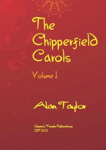 The Chipperfield Carols Volume 1: Mixed Voices (Alan Taylor)