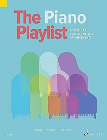 The Piano Playlist: 50 Popular Classics In Easy Arrangements