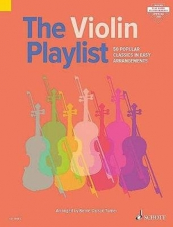 The Violin Playlist: 50 Popular Classics In Easy Arrangements: Edition With Online Audio