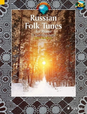 Russian Folk Tunes: 25 Traditional Pieces For Piano: Book & Cd