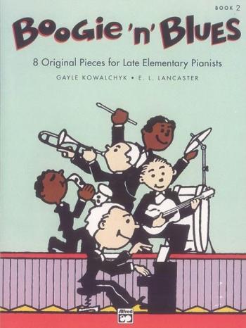 Boogie N Blues 2: Piano (Kowalchyk & Lancaster)