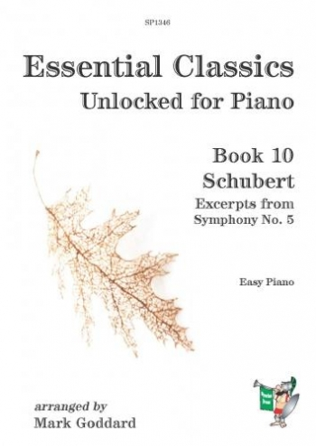 Essential Classics Unlocked For Piano Book 10: Schubert Excerpts From Symphony No 5 (godda