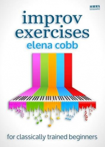 Improv Exercises For Classical Pianists (Elena Cobb)