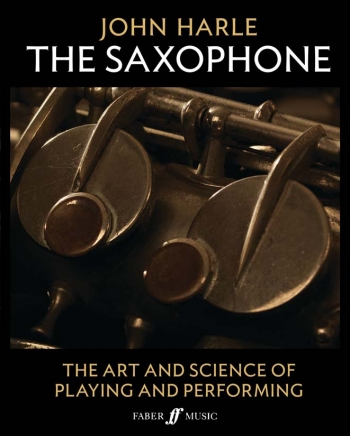John Harle The Saxophone: The Art And Science Of Playing And Performing