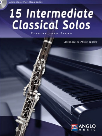 15 Intermediate Classical Solos: Clarinet And Piano: Book And Cd