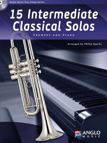 15 Intermediate Classical Solos: Trumpet And Piano: Book And Cd