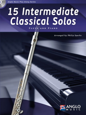 15 Intermediate Classical Solos: Flute And Piano: Book And Cd