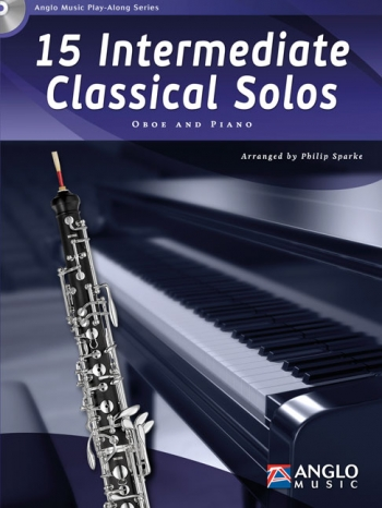 15 Intermediate Classical Solos: Oboe And Piano: Book And Cd