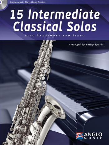 15 Intermediate Classical Solos: Alto Sax And Piano: Book And Cd