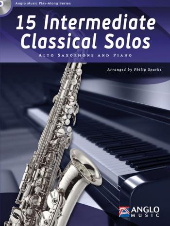 15 Intermediate Classical Solos: Alto Sax And Piano: Book And Cd