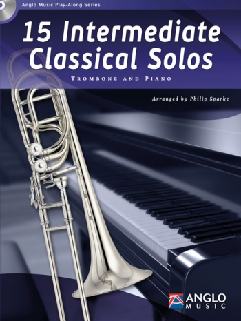 15 Intermediate Classical Solos: Trombone And Piano: Book And Cd