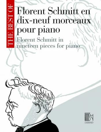 The Best Of Florent Schmitt : 19 Pieces Piano Solo (Durand)