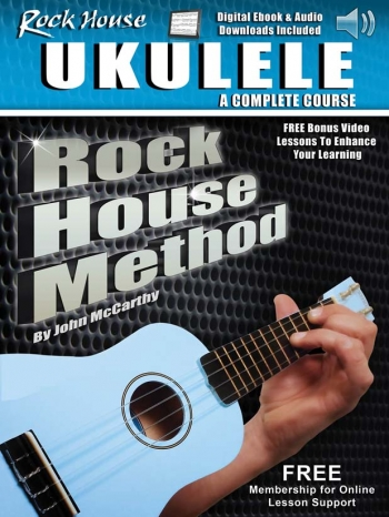 Rock House Ukulele: A Complete Course: Book With Audio-Online