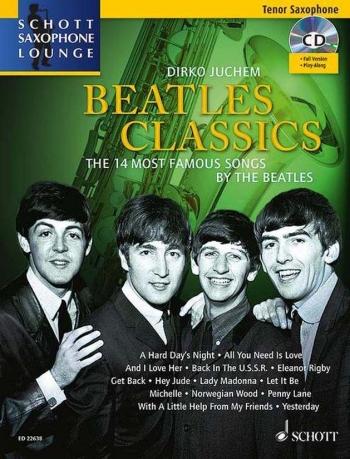 Schott Saxophone Lounge: Beatles Classics Tenor Sax & Piano Book & Cd (Juchem)