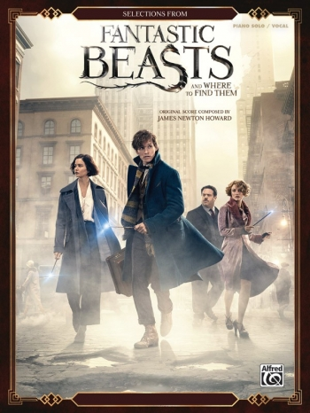 Fantastic Beasts And Where To Find Them: Selections From Piano Solo / Vocal
