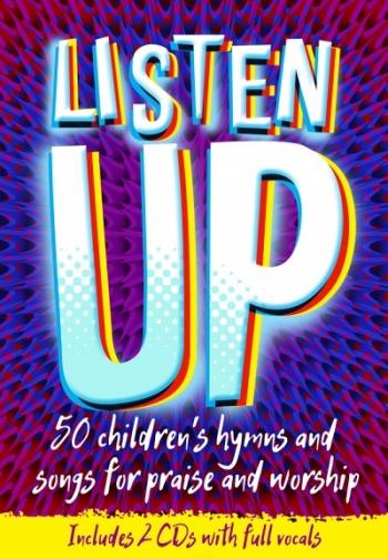 Listen Up: 50 Childrens Hymns: Inculdes 2 CDs With Full Vocals