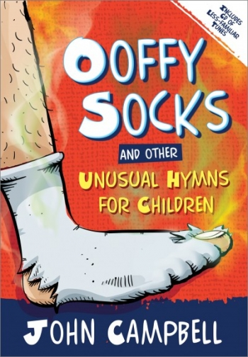 Ooffy Socks And Other Unusual Hymns For Children: Full Music & CD