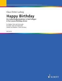 Happy Birthday: A Five-course Birthday Dinner  Fro Violin Viola & Cello: Score & Parts