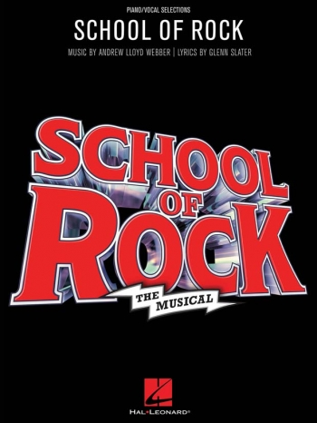 School Of Rock: The Musical: Voice/Piano Accompaniment: Andrew Lloyd Webber
