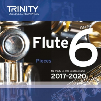 Trinity College London Flute Exam Pieces Grade 6 2017–2020 Cd Only