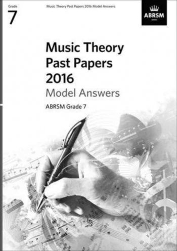 ABRSM: Music Theory Past Papers 2016 Model Answers Grade 7
