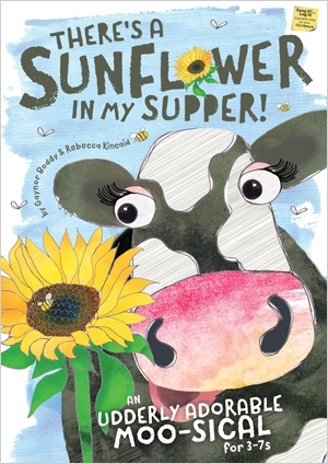 There's A Sunflower In My Supper: Book & Cd (by Gaynor Boddy & Rebecca Kincaid)