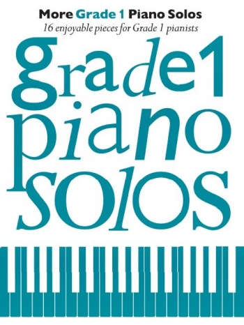 More Grade 1 Piano Solos: 16 Enjoyable Pieces