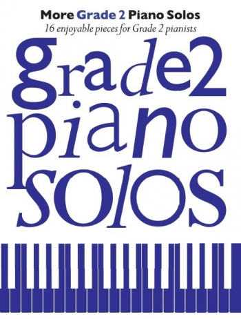 More Grade 2 Piano Solos: 16 Enjoyable Pieces