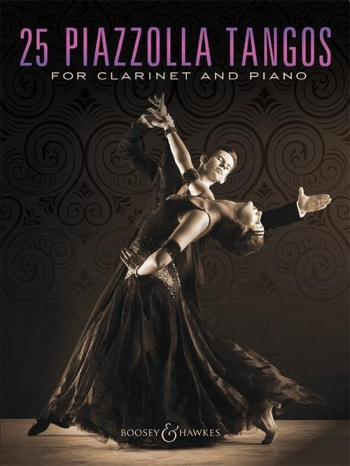 25 Piazzolla Tangos: Clarinet & Piano (Boosey & Hawkes)