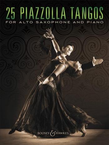 25 Piazzolla Tangos: Alto Saxophone & Piano (Boosey & Hawkes)