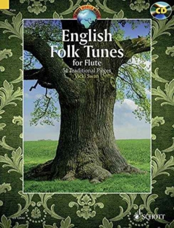 English Folk Tunes For Flute: 54 Traditional Pieces Book & Cd (Schott)