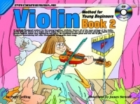 Progressive Violin Method For Young Beginners Book 2: Book & CD