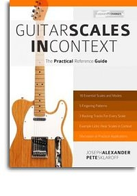 Guitar Scales In Context: Practical Reference Guide