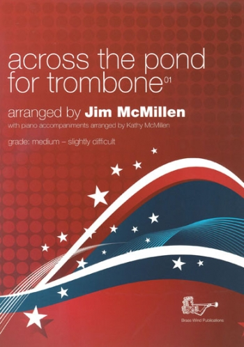 Across The Pond For Trombone 01 Bass Clef: Trombone & Piano Book & CD (McMillen) (Brasswin