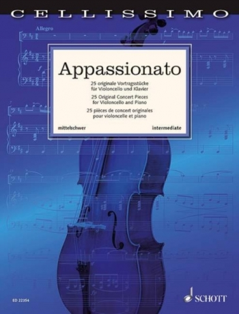 Cellissimo: Appassionato: 25 Original Concert Pieces For Cello & Piano (Schott)