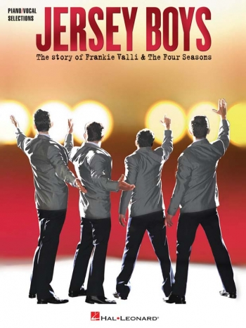 Jersey Boys: The Story Of Frankie Valli & The Four Seasons: Piano Vocal & Guitar Chords