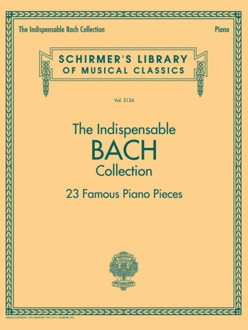 The Indispensable Bach Collection - 23 Famous Piano Pieces (Schirmer)