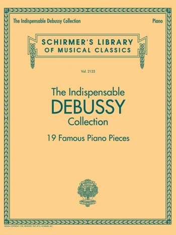 The Indispensable Debussy Collection - 19 Famous Piano Pieces (Schirmer)