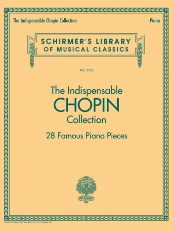 The Indispensable Chopin Collection - 28 Famous Piano Pieces (Schirmer)