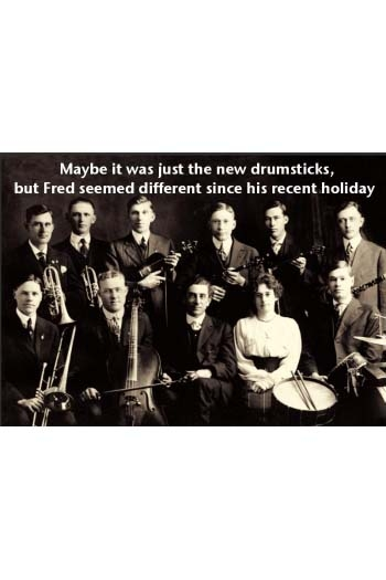 Greeting Card: Maybe It Was Just The New Drumsticks, But Fred Seemed Different Since His R