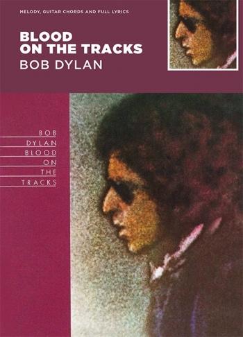 Blood On The Tracks Guitar With Strumming Patterns: Lyrics & Chords