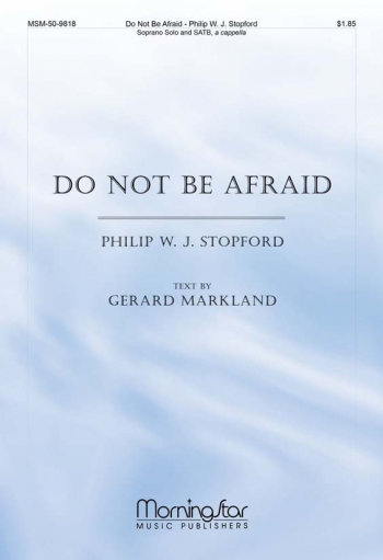 Do Not Be Afraid Vocal SATB