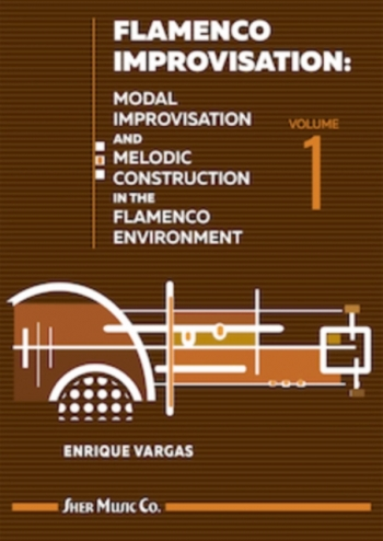 Flamenco Improvisation 1: Modal Improvisation And Melodic Construction In The Flamenco Env