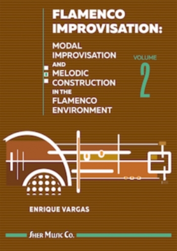 Flamenco Improvisation 2: Modal Improvisation And Melodic Construction In The Flamenco Env